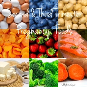 Second & Third Trimester Pregnancy Foods @healthyfoodiebaby.com